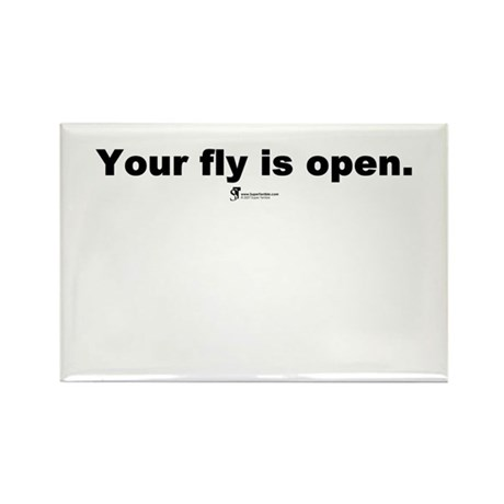 Your fly is open - Rectangle Magnet