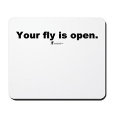 Your fly is open - Mousepad