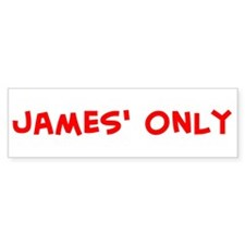 james' only Bumper Bumper Sticker