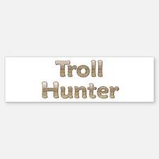 Troll Hunter Bumper Bumper Bumper Sticker