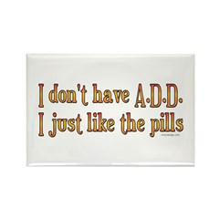I don't have A.D.D. .. Rectangle Magnet