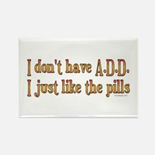 I don't have A.D.D. .. Rectangle Magnet