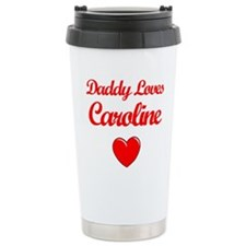 Daddy Loves Caroline Travel Coffee Mug