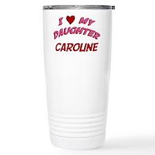 I Love My Daughter Caroline Travel Mug