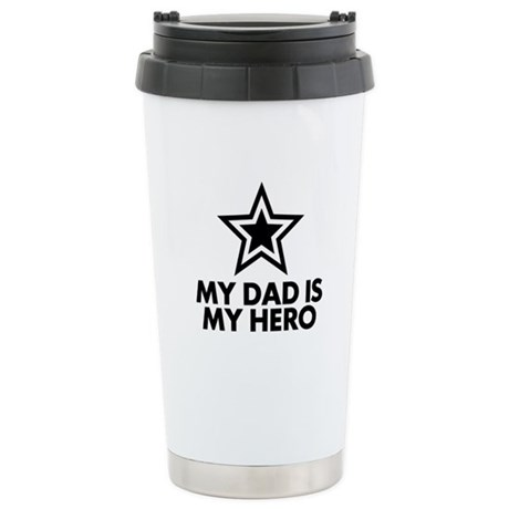 My Dad Is My Hero Stainless Steel Travel Mug