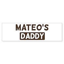 Mateos Daddy Bumper Bumper Sticker