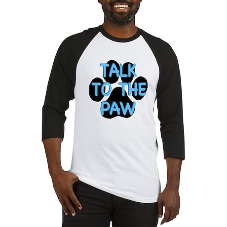 Talk To The Paw Baseball Jersey