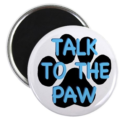 Talk To The Paw Magnet