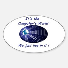 It's a Computer World Oval Decal