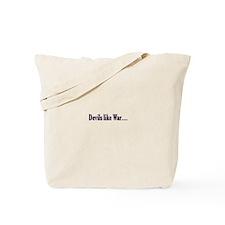 Devils like war Tote Bag