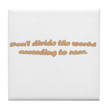 Don't divide the world Tile Coaster