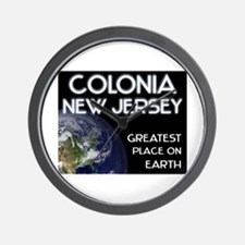 colonia new jersey - greatest place on earth Wall