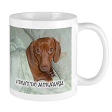 Mornings Dog Mug
