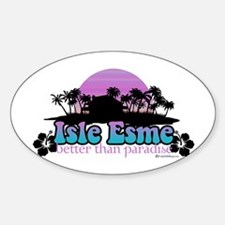 Isle Esme - Better Than Paradise Oval Decal