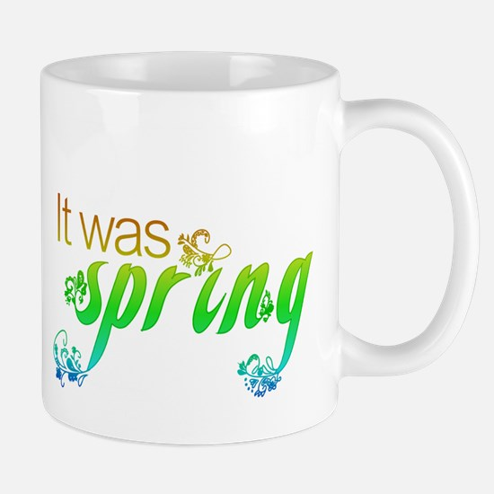 """It Was Spring"" Mug"