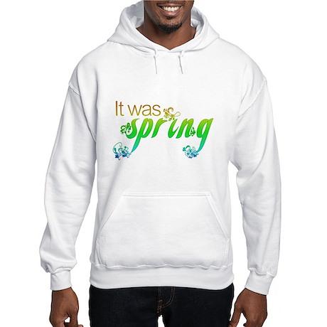 """""""It Was Spring"""" Hooded Sweatshirt"""