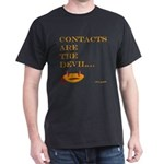 contacts are the devil Dark T-Shirt