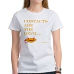 contacts are the devil Women's T-Shirt