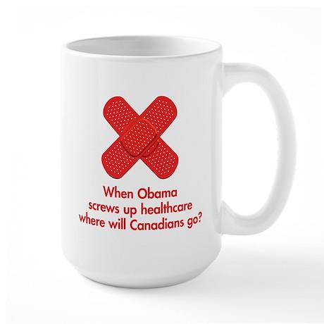 When Obama screws up healthcare... Large Mug