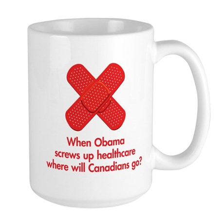 When Obama screws up healthcare... Large Mug