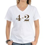 4 > 2 Women's V-Neck T-Shirt