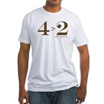 4 > 2 Fitted T-Shirt
