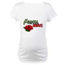 """Flowers For Your Grave"" Shirt"