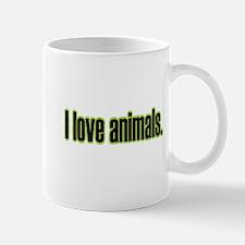 I love animals. Mug
