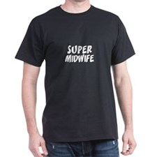 SUPER MIDWIFE  Black T-Shirt
