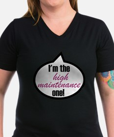 I'm the high maintenance one! Shirt