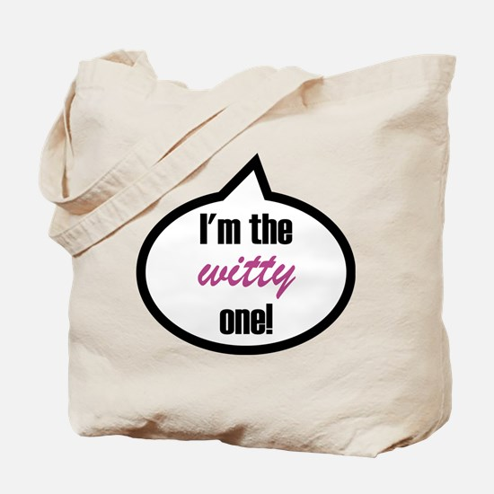 I'm the witty one! Tote Bag