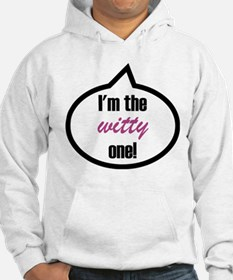 I'm the witty one! Jumper Hoody