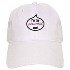 I'm the perverted one! Baseball Cap