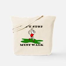 Must Walk Tote Bag