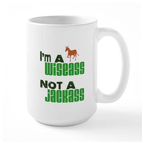 """Wiseass, Not Jackass"" Large Mug"