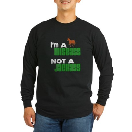 """Wiseass, Not Jackass"" Long Sleeve Dark T-Shirt"