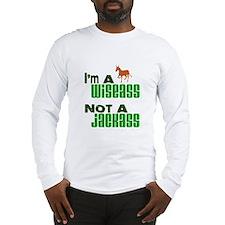 """""""Wiseass, Not Jackass"""" Long Sleeve T-Shirt"""