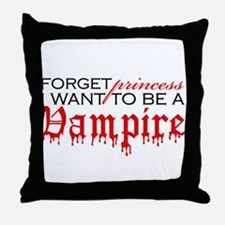 Forget Princess I want to be Throw Pillow