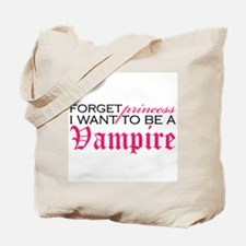 Forget Princess I want to be Tote Bag