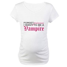 Forget Princess I want to be Shirt