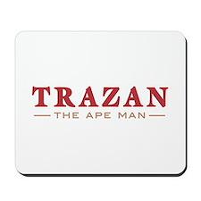 Trazan the Ape Man Mousepad