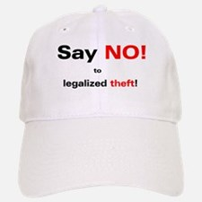 No Legalized Theft Baseball Baseball Cap