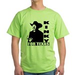 Kinky for Texas Green T-Shirt