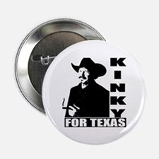 "Kinky for Texas 2.25"" Button"