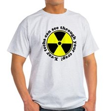 X-ray techs can see through y T-Shirt