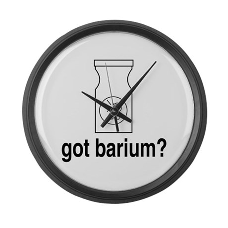 Got Barium? Large Wall Clock