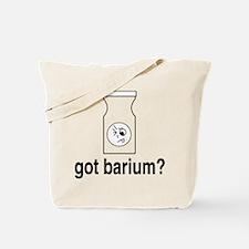 Got Barium? Tote Bag