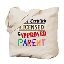 Certified, Licensed, Approved Tote Bag