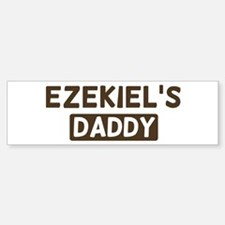 Ezekiels Daddy Bumper Bumper Bumper Sticker
