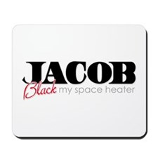 Jacob Black - my space heater Mousepad